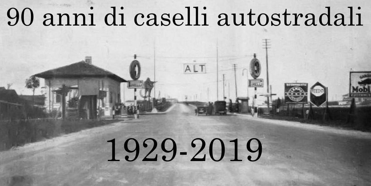caselli autostradali 90 anni di storia